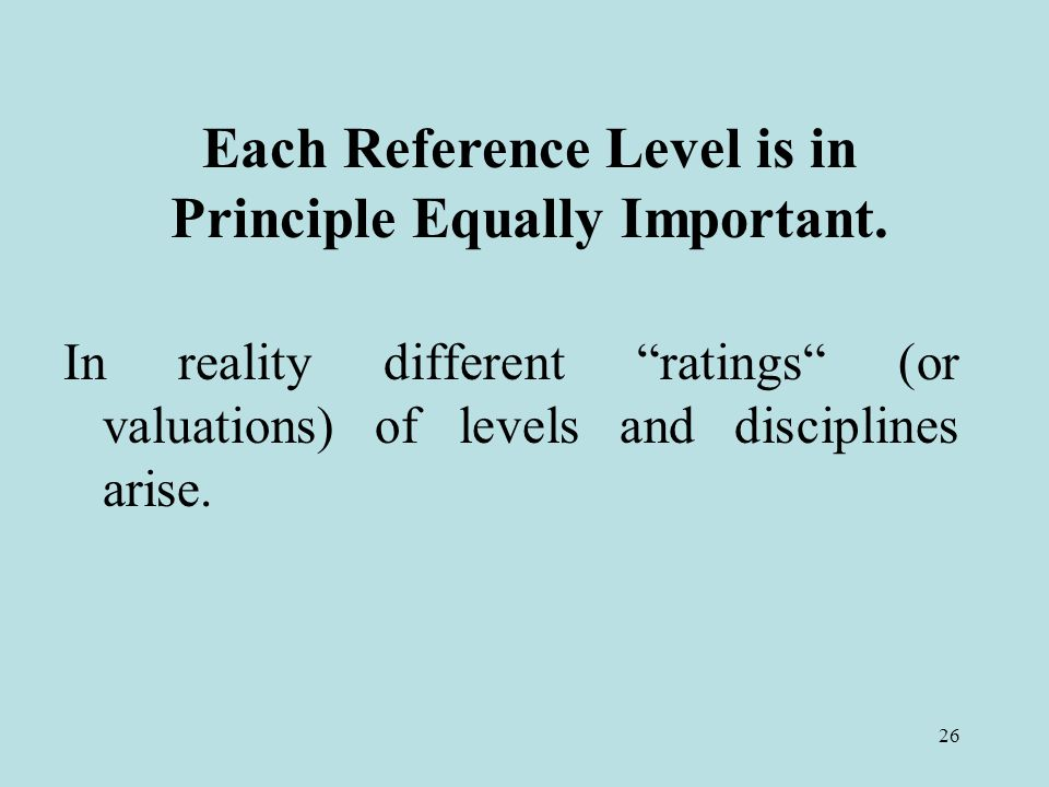 26 In reality different ratings (or valuations) of levels and disciplines arise.