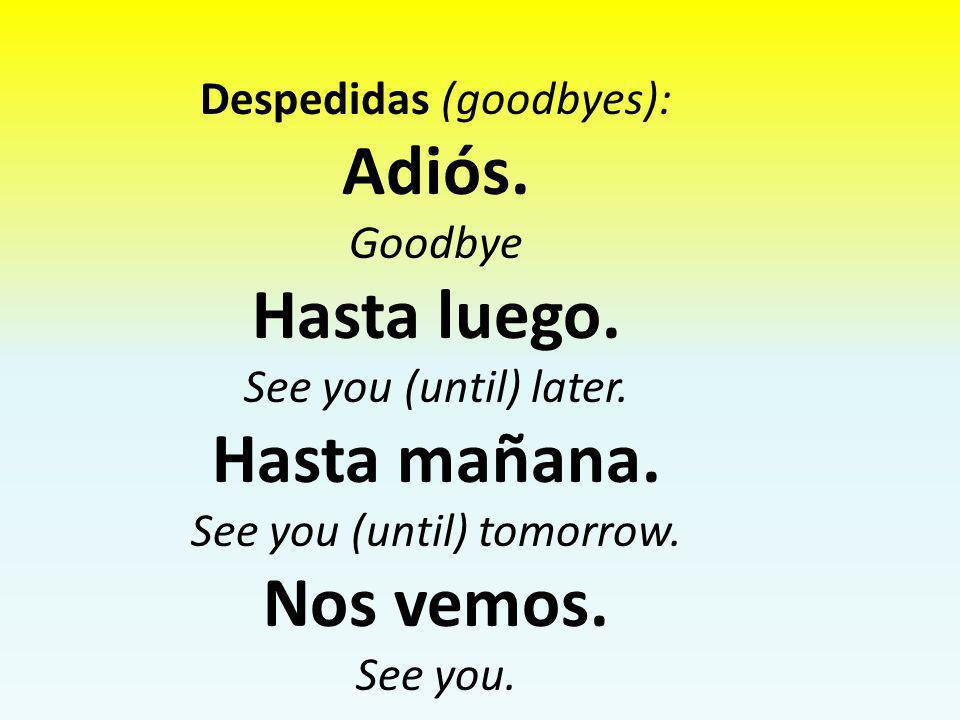 Encantado(a) Translation: Nice to meet you.Mucho gusto Translation: Nice to meet you.