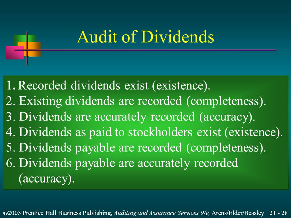 ©2003 Prentice Hall Business Publishing, Auditing and Assurance Services 9/e, Arens/Elder/Beasley Audit of Dividends 1.