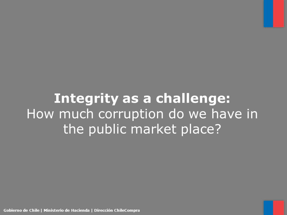 Integrity as a challenge: How much corruption do we have in the public market place.