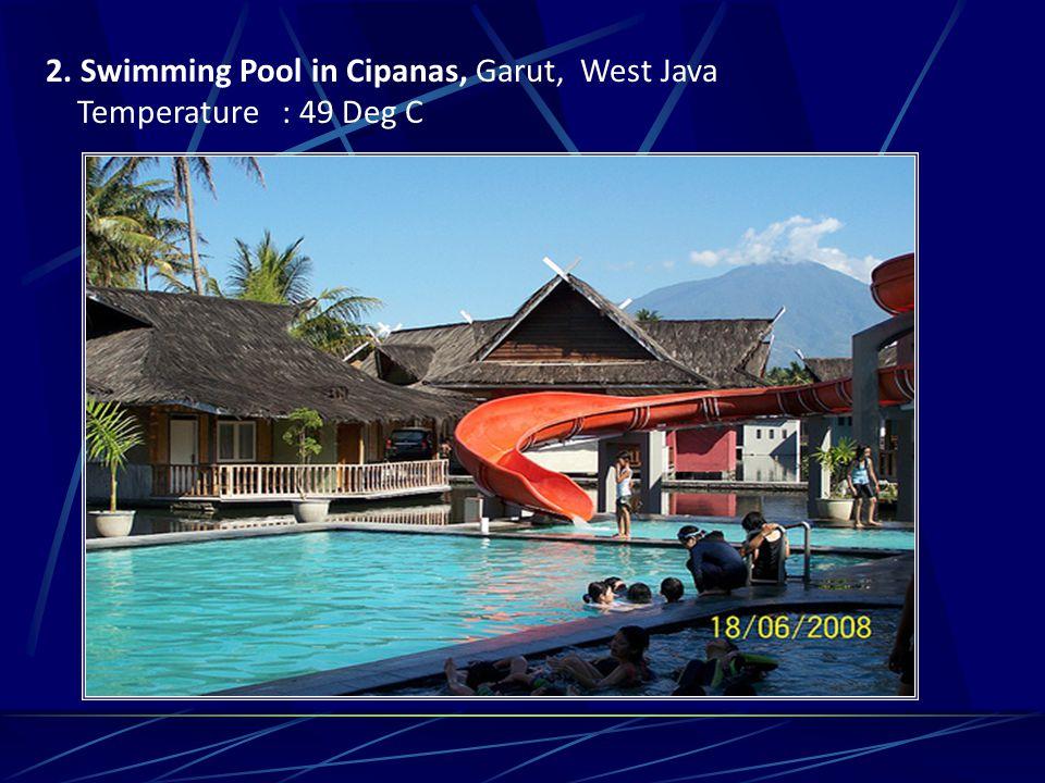 2. Swimming Pool in Cipanas, Garut, West Java Temperature : 49 Deg C
