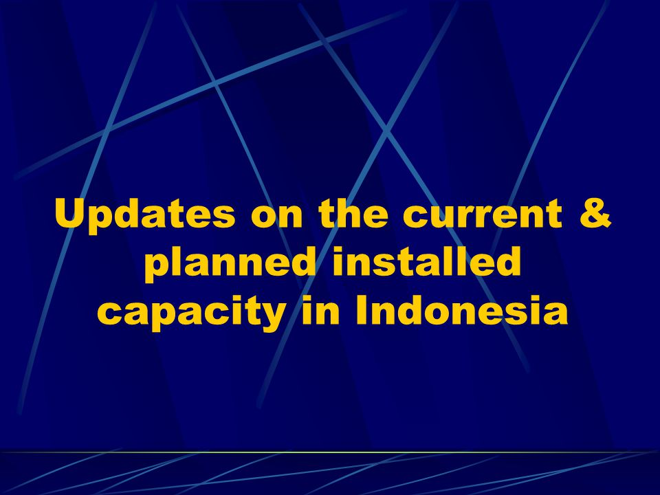 Updates on the current & planned installed capacity in Indonesia
