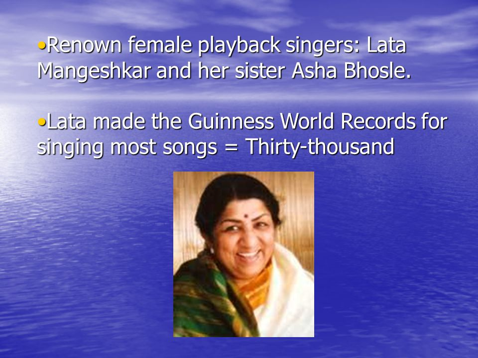 Renown female playback singers: Lata Mangeshkar and her sister Asha Bhosle.Renown female playback singers: Lata Mangeshkar and her sister Asha Bhosle.