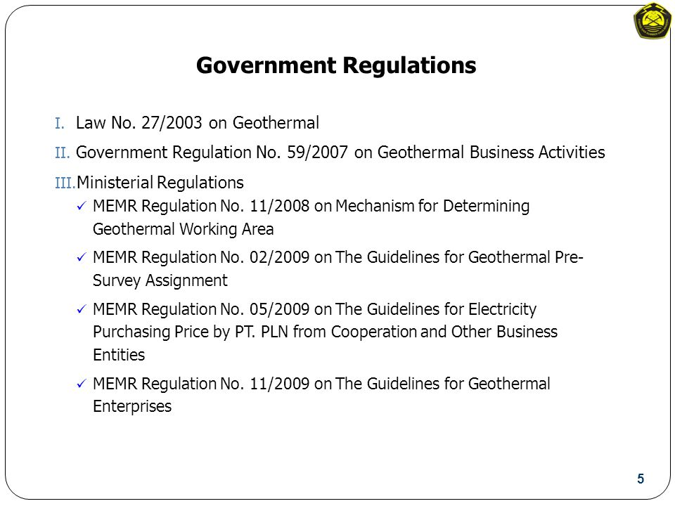 Government Regulations I. Law No. 27/2003 on Geothermal II.