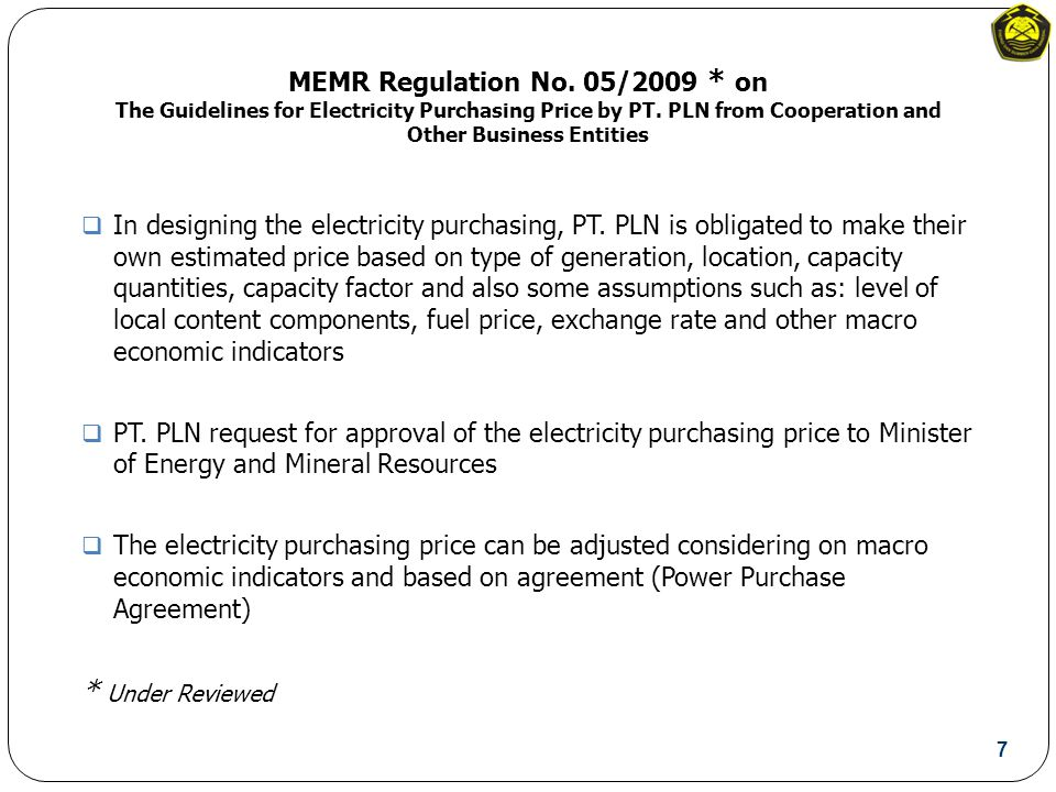 MEMR Regulation No. 05/2009 * on The Guidelines for Electricity Purchasing Price by PT.