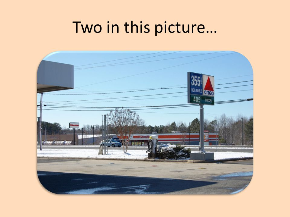 Two in this picture…