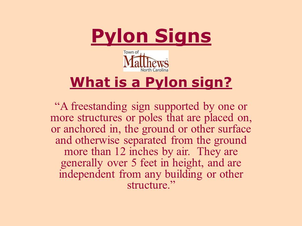 Pylon Signs What is a Pylon sign.