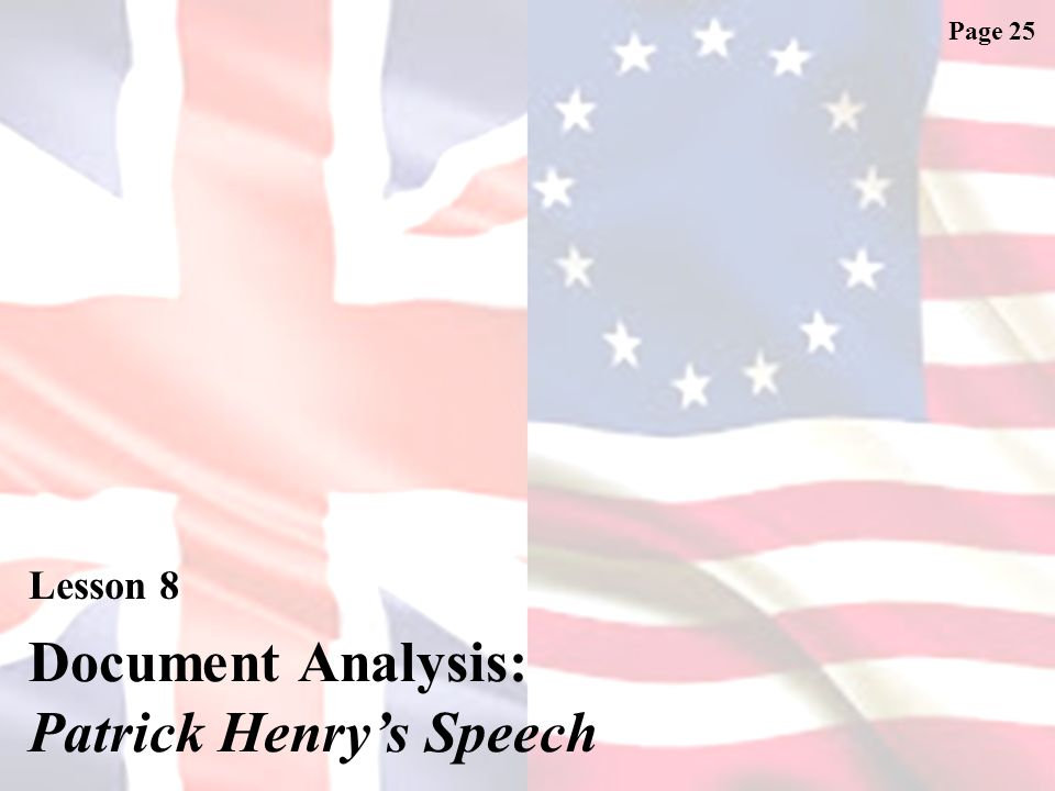W ARM- U P Lesson 8: Document Analysis – Patrick Henry's Speech When are people JUSTIFIED in rebelling from their legitimate authority.