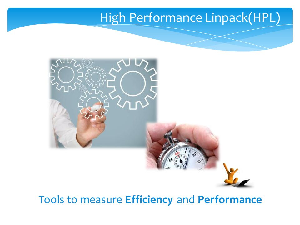 High Performance Linpack(HPL) Tools to measure Efficiency and Performance