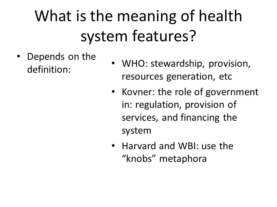 What is the meaning of health system features.