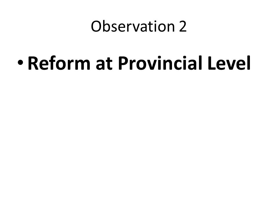 Observation 2 Reform at Provincial Level
