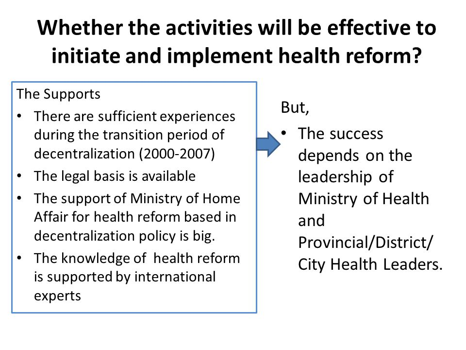 Whether the activities will be effective to initiate and implement health reform.