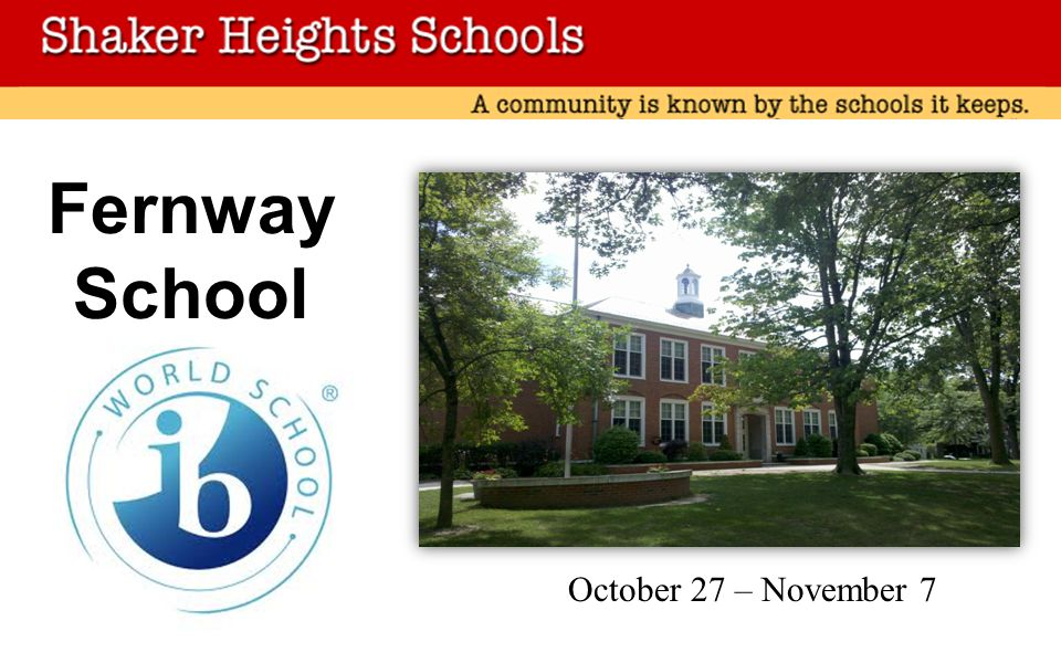 Fernway School October 27 – November 7