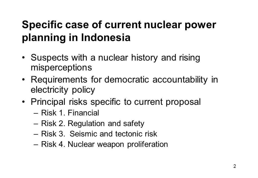 53 Australia and Indonesia: de-escalating threat perceptions and fantasies Actual Indonesian state proliferation risk low; A.Q.Khan-type nuclear black market risk significant But minority stream of Australian security specialists view likely Indonesian proliferation risks as reason to review Australian weapons options (including U.
