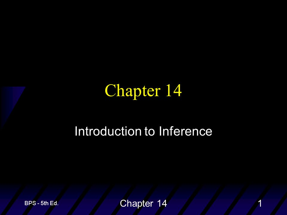 BPS - 5th Ed. Chapter 141 Introduction to Inference