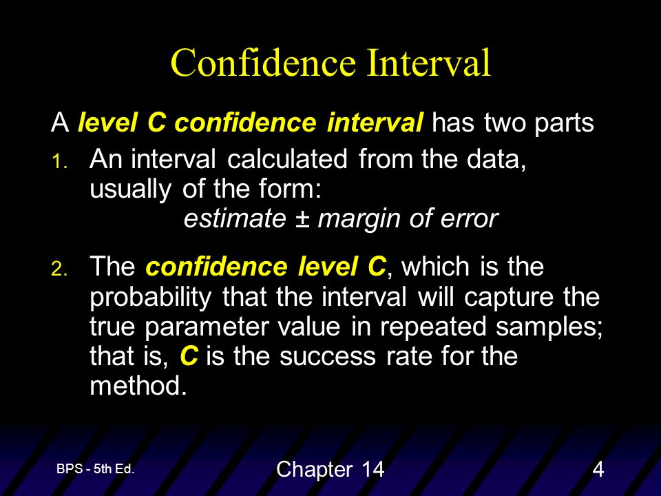 BPS - 5th Ed.Chapter 144 A level C confidence interval has two parts 1.