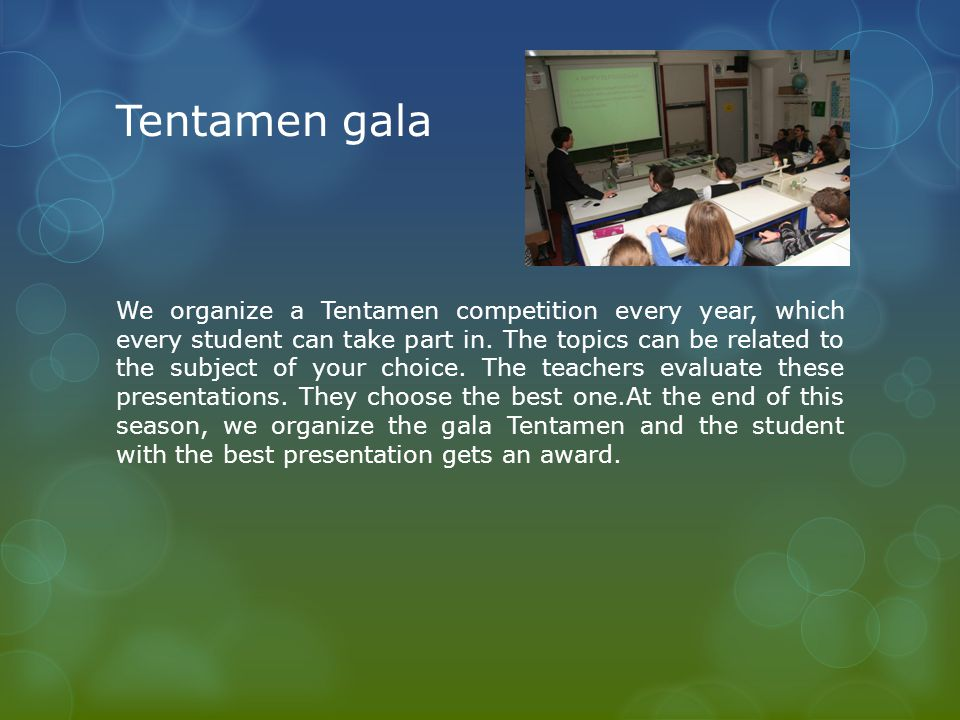 Tentamen gala We organize a Tentamen competition every year, which every student can take part in. The topics can be related to the subject of your ch
