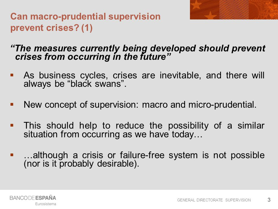 "GENERAL DIRECTORATE SUPERVISION 33 ""The measures currently being developed should prevent crises from occurring in the future""  As business cycles, c"