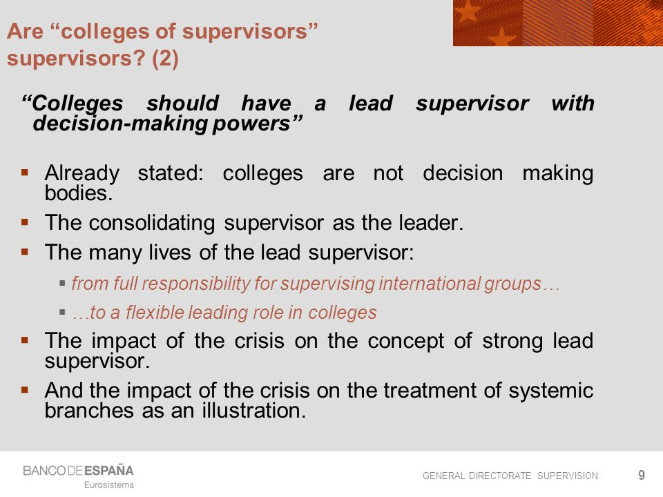 "GENERAL DIRECTORATE SUPERVISION 9 Are ""colleges of supervisors"" supervisors? (2) ""Colleges should have a lead supervisor with decision-making powers"""