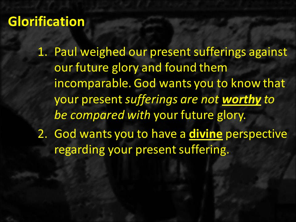Glorification 1)This does not say sometimes or even when, we do not know how to pray.
