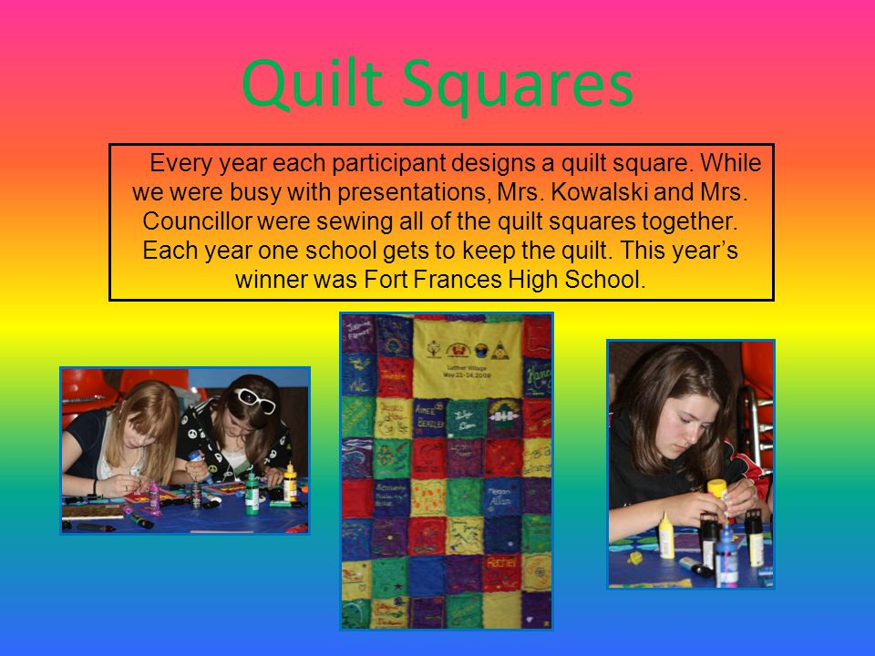 Quilt Squares Every year each participant designs a quilt square.
