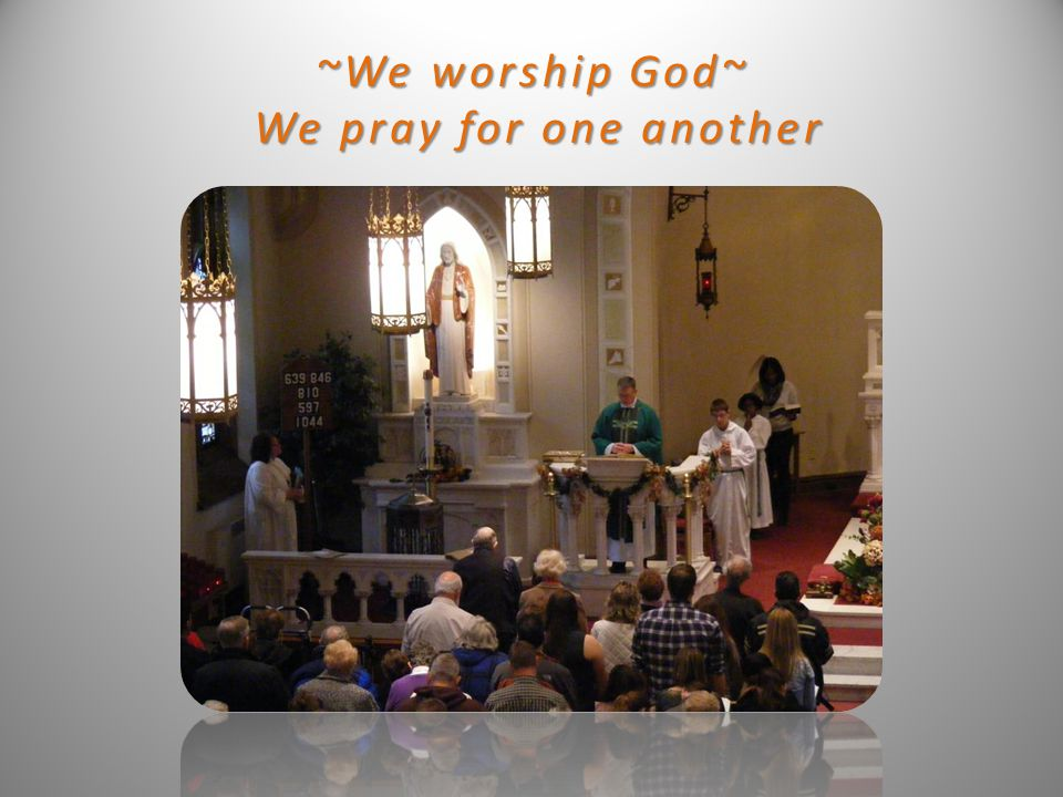 ~We worship God~ We pray for one another