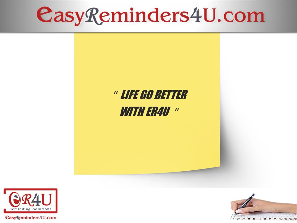  Easy reminder for you, a service driven organization, founded in July 2011 by Mr.