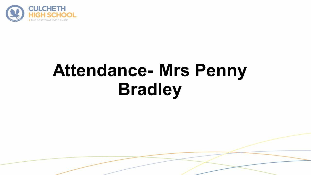 Attendance- Mrs Penny Bradley