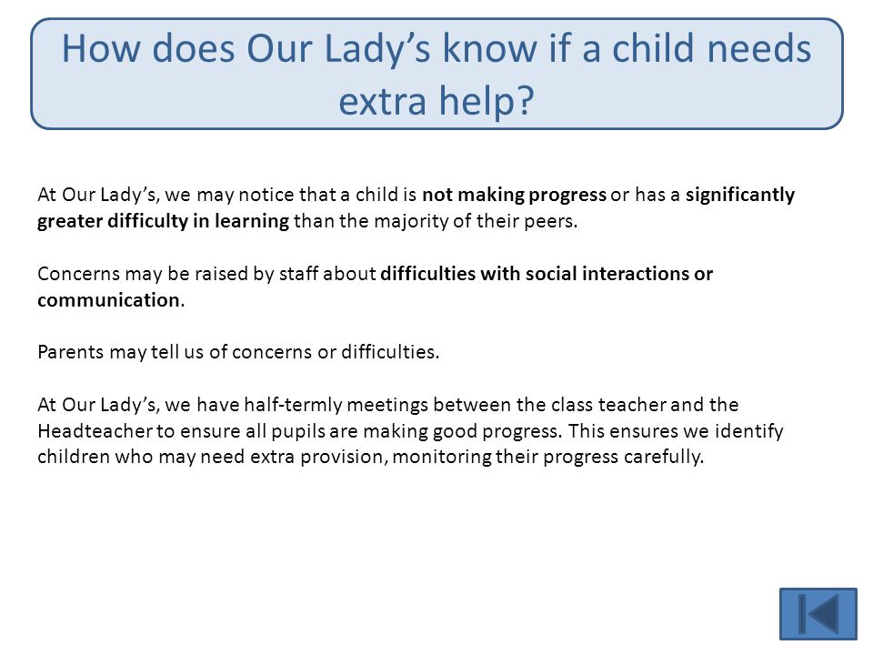 How does Our Lady's know if a child needs extra help.