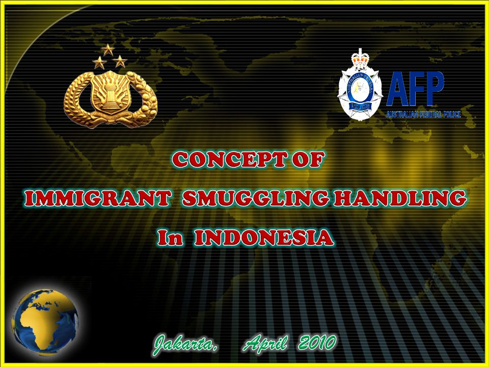 22 NETWORK SMUGGLER ILLEGAL MIGRANTS INTELLECTUAL ACTORS FINANCIER COORDINATOR MAID FIELD -Foreigners, immigrants are in the country of origin or in Indonesia, have long lived in Indonesia, the owners of capital or which collect funds from prospective immigrants, to channel funds to the coordinator.