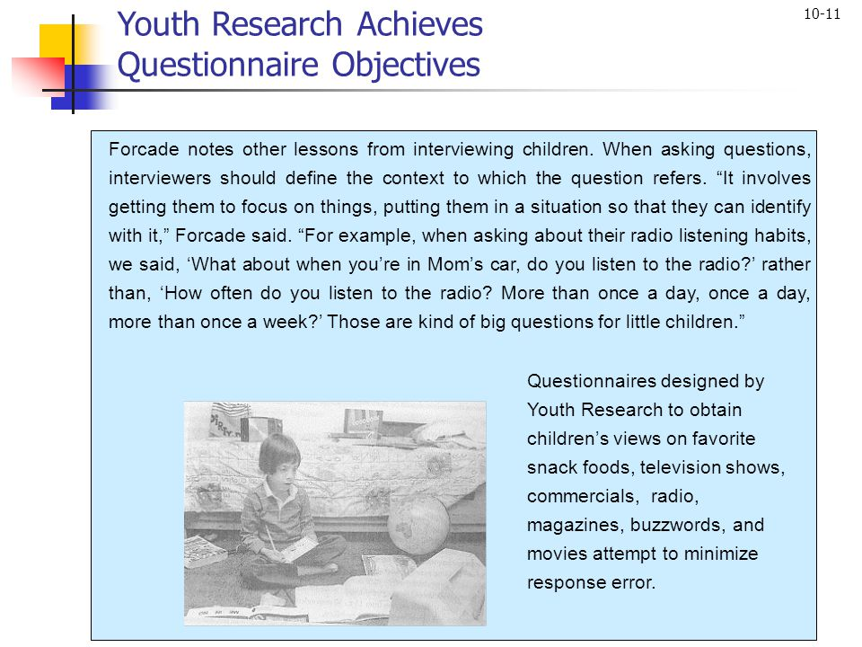 10-11 Forcade notes other lessons from interviewing children. When asking questions, interviewers should define the context to which the question refe