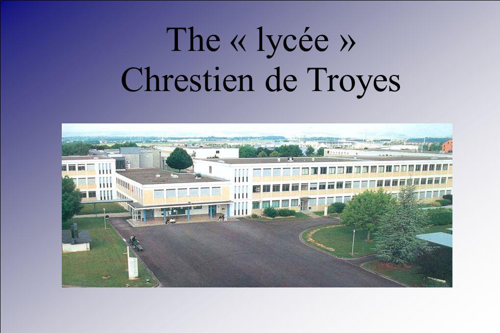 The « lycée » Chrestien de Troyes