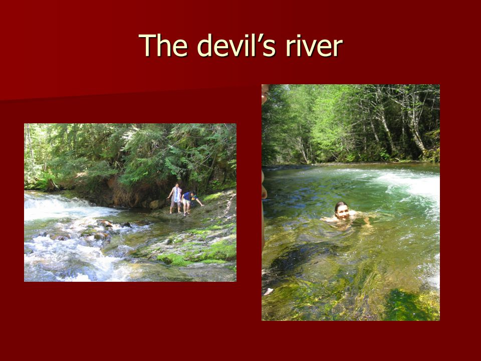 The devil's river