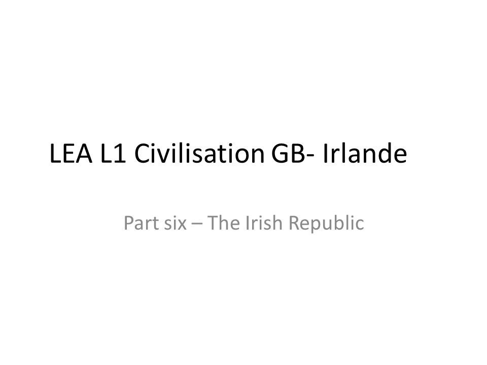 LEA L1 Civilisation GB- Irlande Part six – The Irish Republic