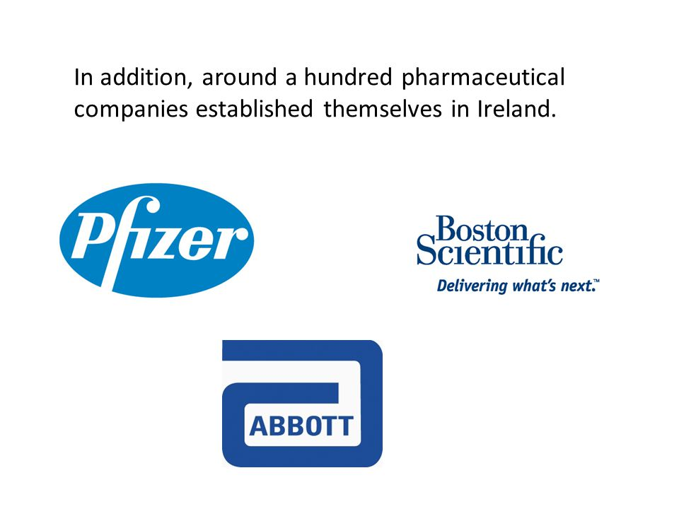 In addition, around a hundred pharmaceutical companies established themselves in Ireland.