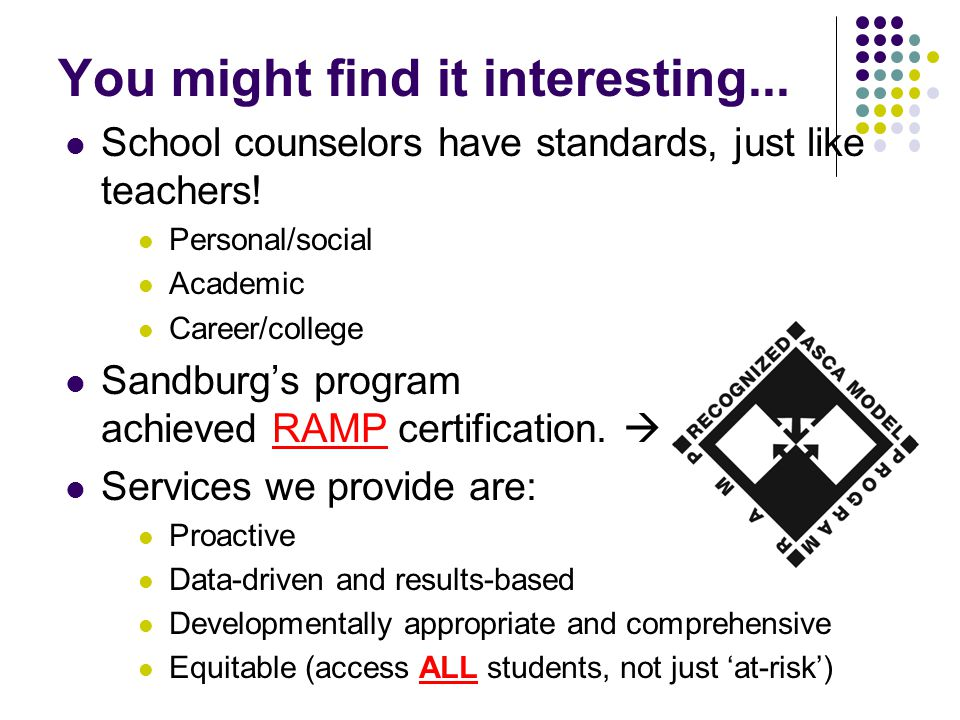 You might find it interesting...School counselors have standards, just like teachers.