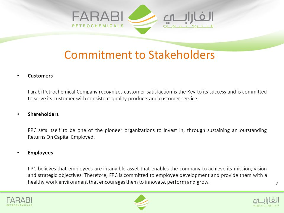 Customers Farabi Petrochemical Company recognizes customer satisfaction is the Key to its success and is committed to serve its customer with consistent quality products and customer service.
