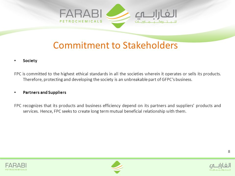 Society FPC is committed to the highest ethical standards in all the societies wherein it operates or sells its products.