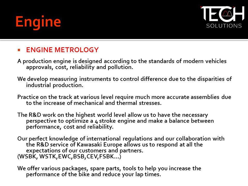  ENGINE METROLOGY A production engine is designed according to the standards of modern vehicles approvals, cost, reliability and pollution.