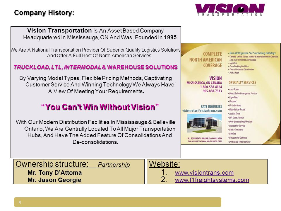 4 Company History: Vision Transportation Is An Asset Based Company Headquartered In Mississauga, ON And Was Founded In 1995 We Are A National Transpor