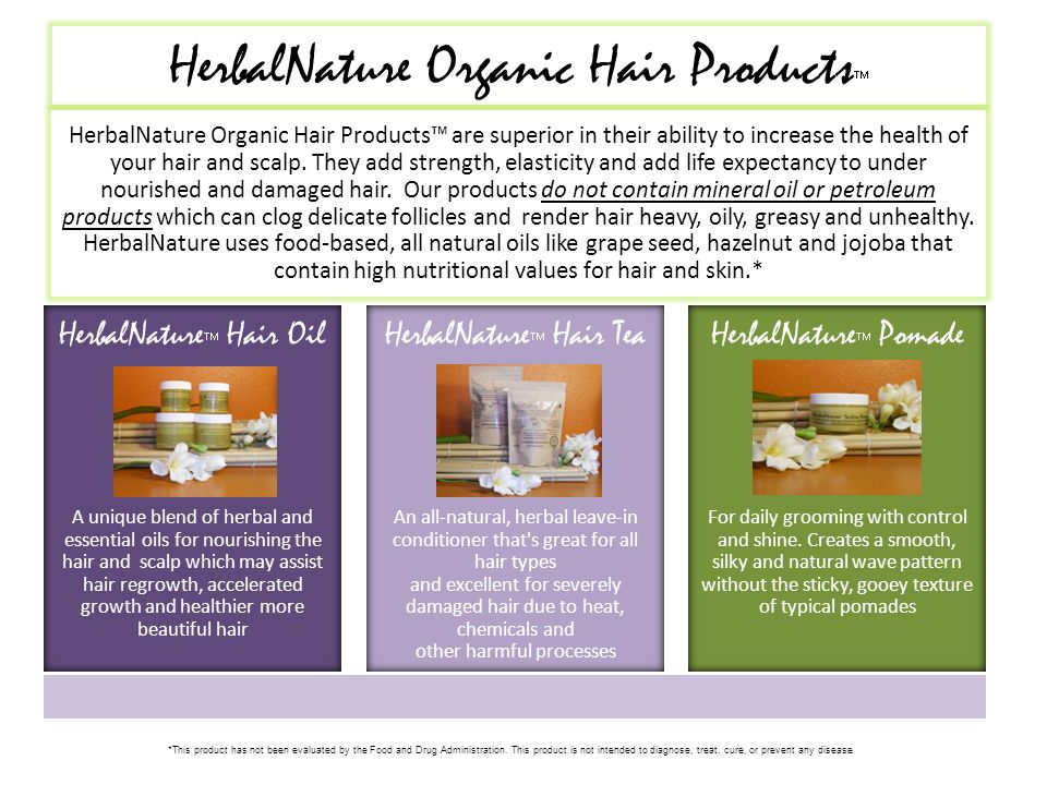 HerbalNature Organic Hair Products  HerbalNature Organic Hair Products™ are superior in their ability to increase the health of your hair and scalp.