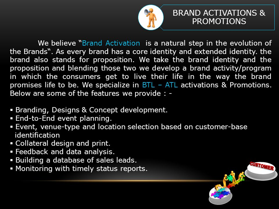 We believe Brand Activation is a natural step in the evolution of the Brands .