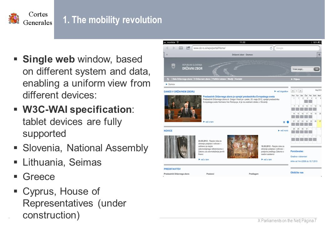 X Parliaments on the Net| Página 7 1. The mobility revolution  Single web window, based on different system and data, enabling a uniform view from di