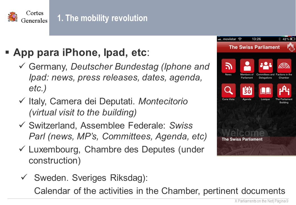 X Parliaments on the Net| Página 9 1. The mobility revolution  App para iPhone, Ipad, etc: Germany, Deutscher Bundestag (Iphone and Ipad: news, press