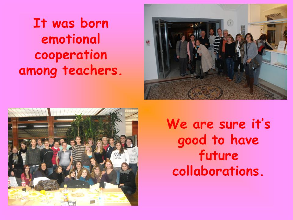 It was born emotional cooperation among teachers.