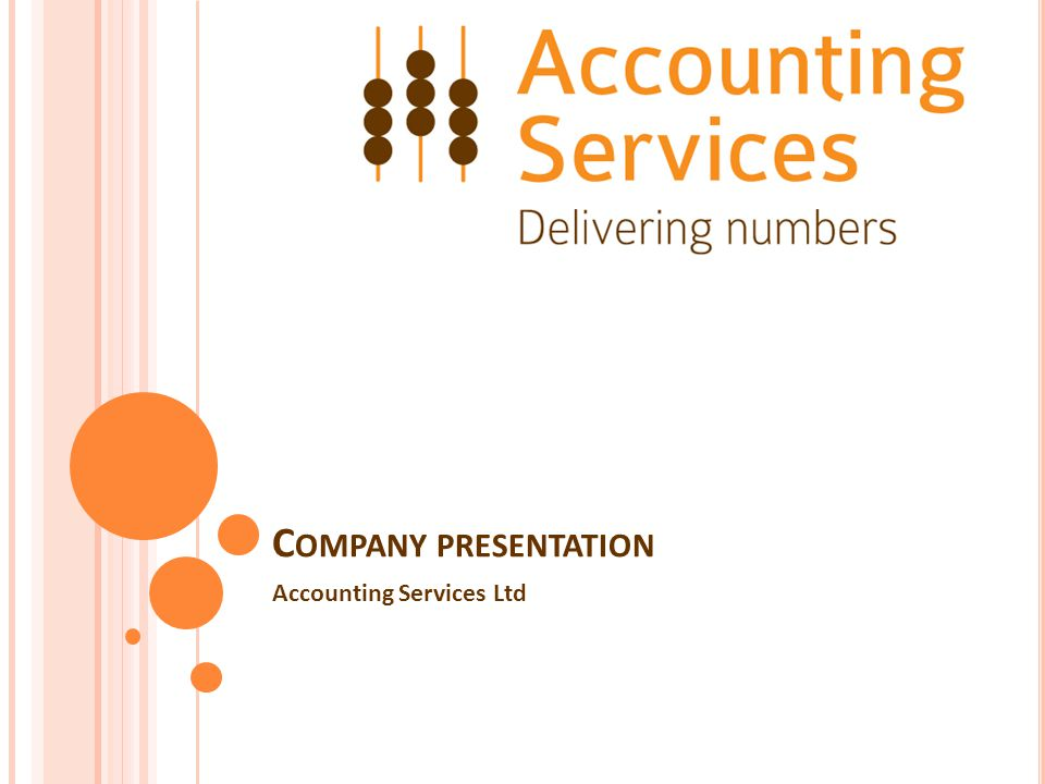 C OMPANY PRESENTATION Accounting Services Ltd