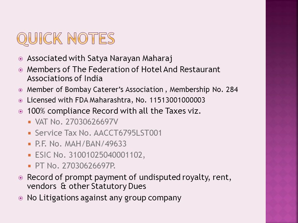  Associated with Satya Narayan Maharaj  Members of The Federation of Hotel And Restaurant Associations of India  Member of Bombay Caterer's Association, Membership No.