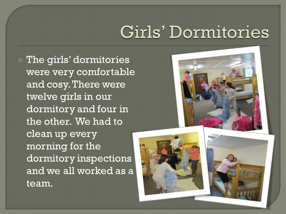  The girls' dormitories were very comfortable and cosy.