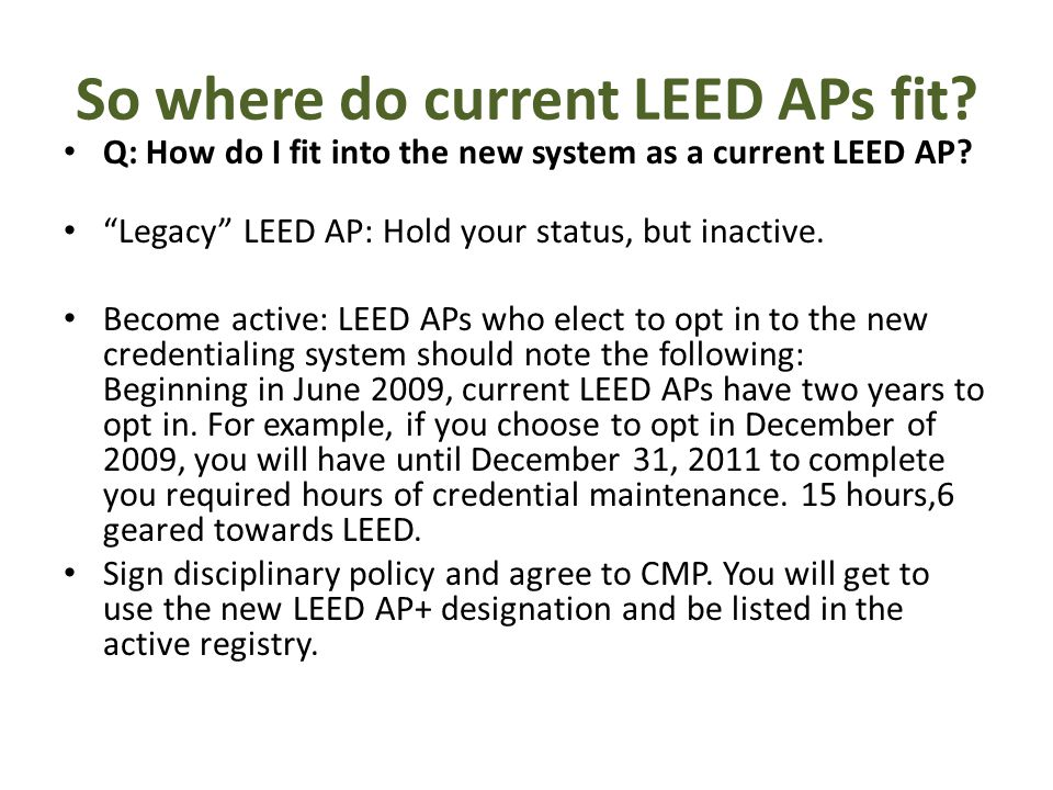 Current LEED APs There is no distinction between LEED APs who become LEED AP+ and candidates who test into the new tiered system.