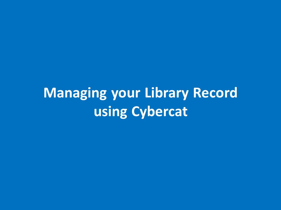 Managing your Library Record using Cybercat
